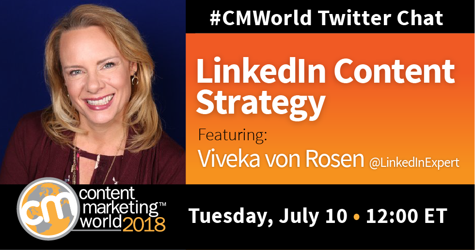 LinkedIn Content Strategy: A #CMWorld Twitter Chat with Viveka von Rosen