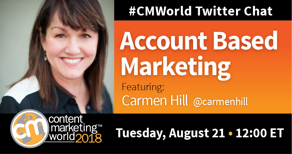 Account Based Marketing: A #CMWorld Twitter Chat with Carmen Hill