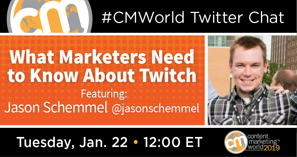 What Marketers Need to Know About Twitch: A #CMWorld Twitter Chat with Jason Schemmel