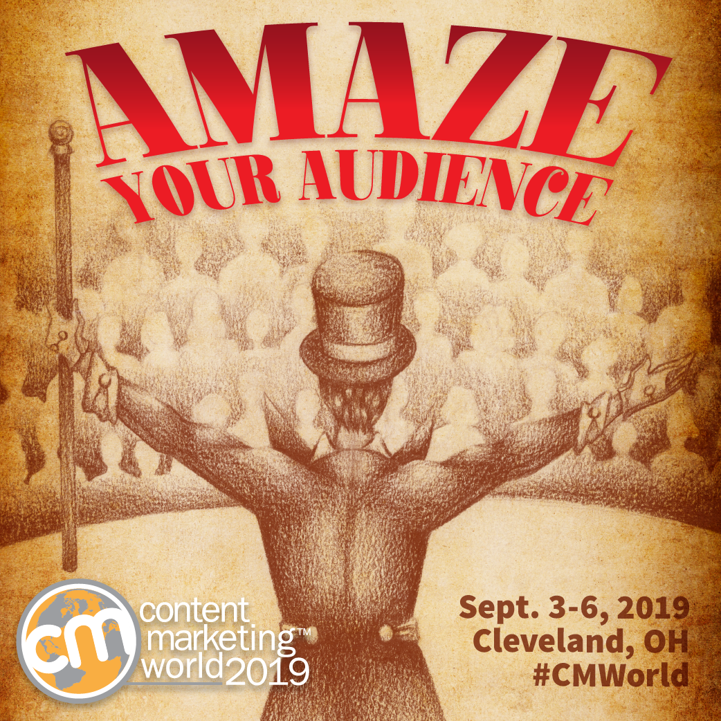Amaze Your Audience: Learn How at Content Marketing World 2019