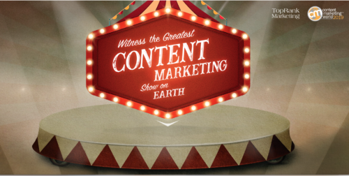 You're Invited to the Greatest Content Marketing Show on Earth! Content Marketing World