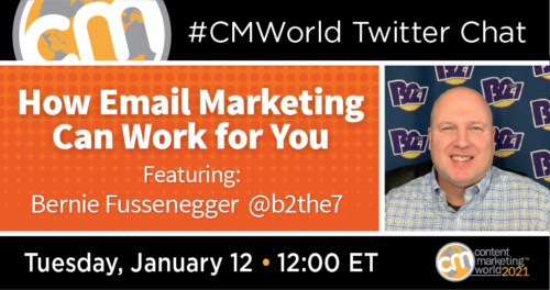 How Email Marketing Can Work for You: A #CMWorld Twitter Chat with Bernie Fussenegger